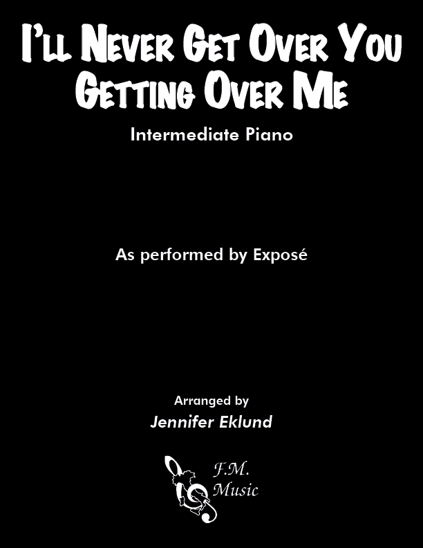 I'll Never Get Over You Getting Over Me (Intermediate Piano)