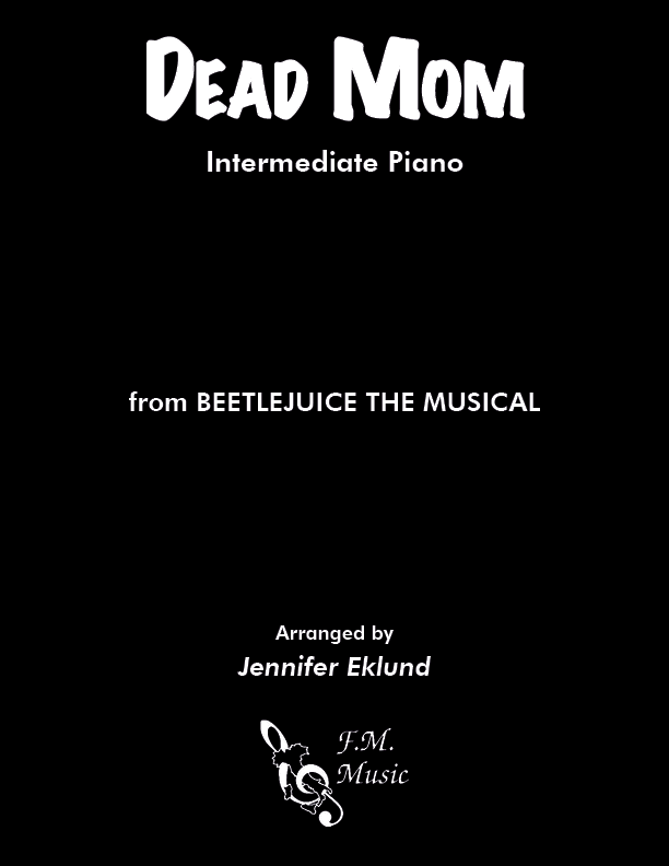 Dead Mom (from Beetlejuice The Musical) (Intermediate Piano)