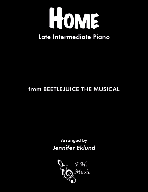 Home (from Beetlejuice The Musical) (Late Intermediate Piano)