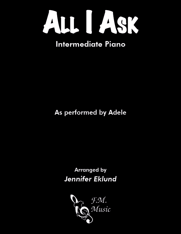 All I Ask (Intermediate Piano)