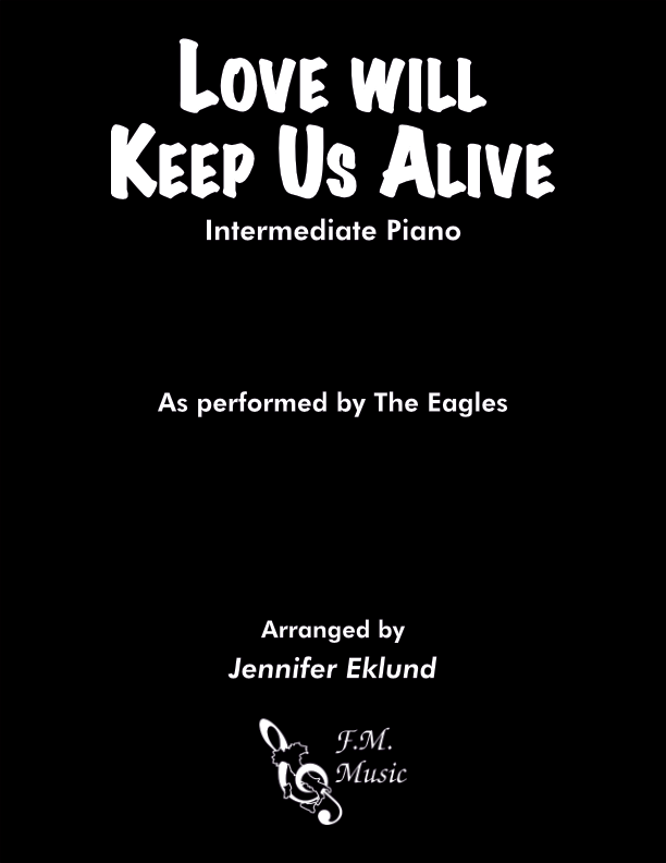 Love Will Keep Us Alive (Intermediate Piano)