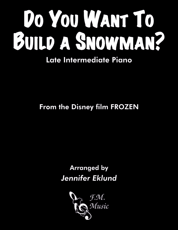 Do You Want To Build a Snowman? (Late Intermediate Piano)