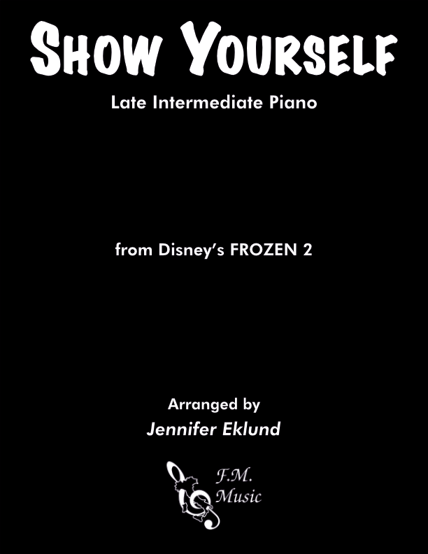 Show Yourself (Frozen 2) (Late Intermediate Piano)