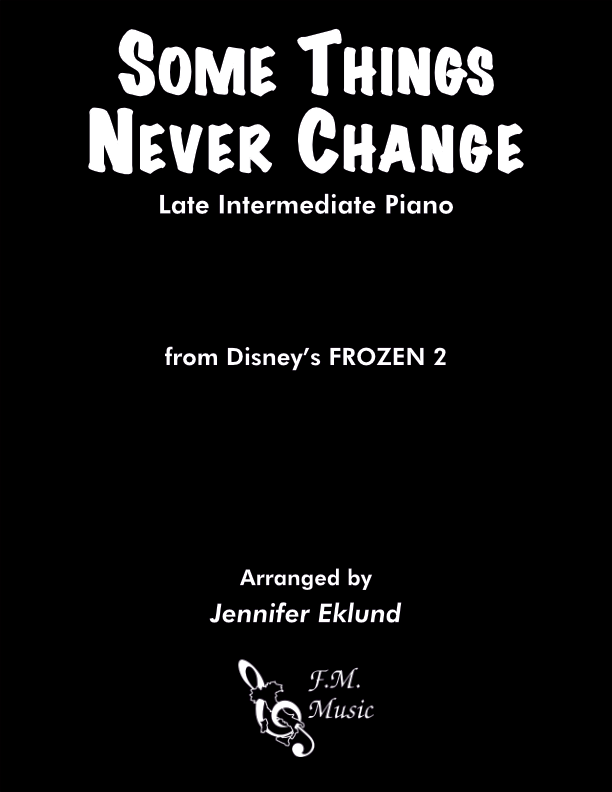 Some Things Never Change (Frozen 2) (Late Intermediate Piano)