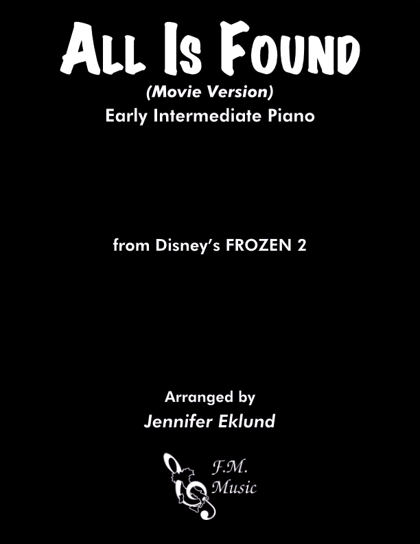 All Is Found (Frozen 2 - Movie Version) (Early Intermediate Piano)
