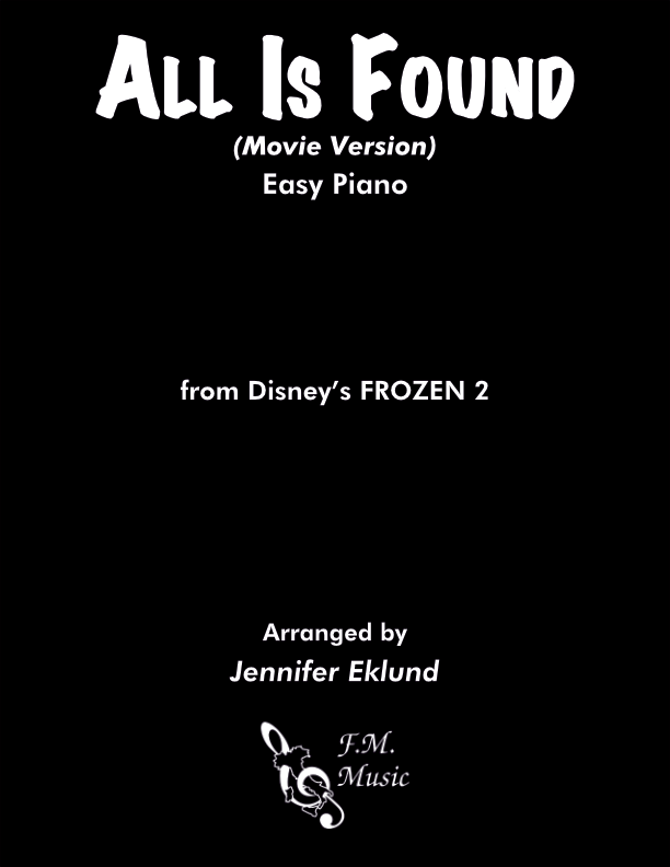 All Is Found (Frozen 2 - Movie Version) (Easy Piano)