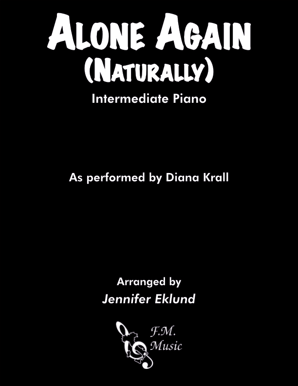 Alone Again (Naturally) (Intermediate Piano)