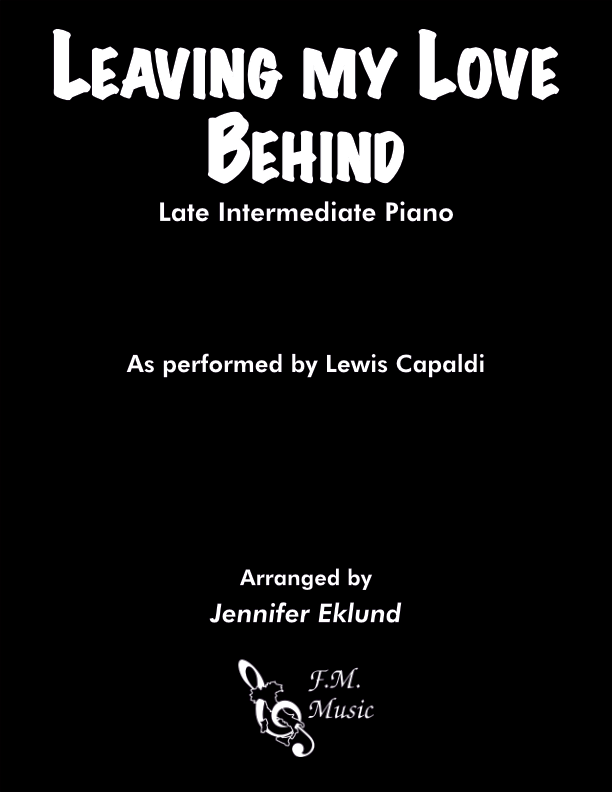 Leaving My Love Behind (Late Intermediate Piano)