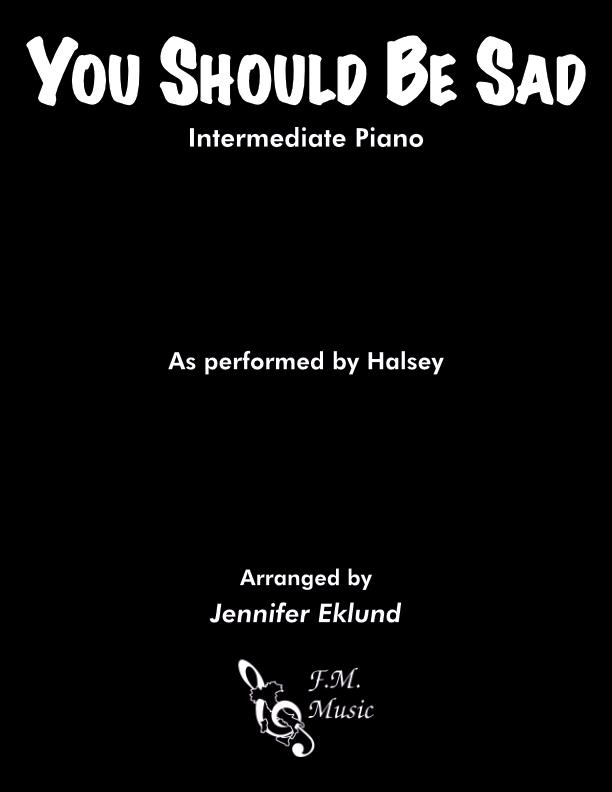 You Should Be Sad (Intermediate Piano)