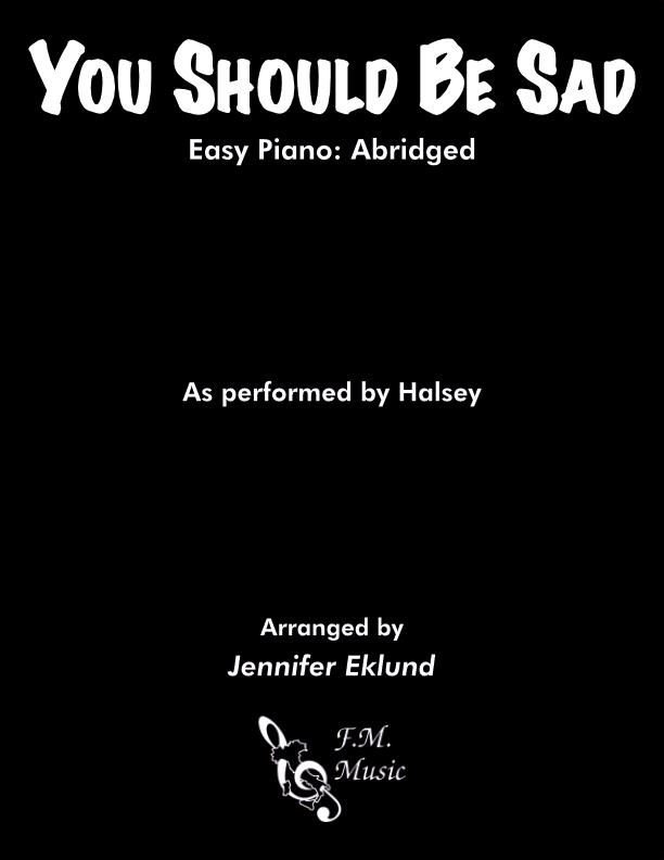 You Should Be Sad (Easy Piano: Abridged)