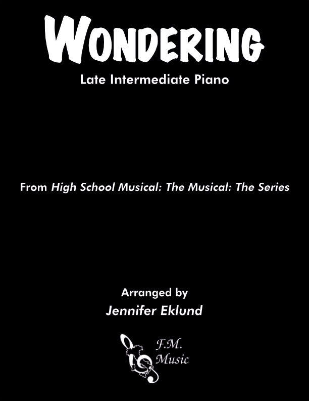 Wondering (from High School Musical: The Musical) (Late Intermediate Piano)