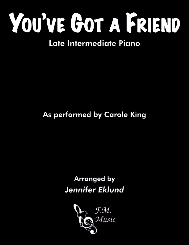 You've Got a Friend (Late Intermediate Piano)