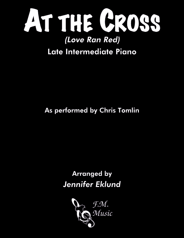 At the Cross (Love Ran Red) (Late Intermediate Piano)
