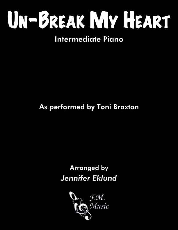 Un-break My Heart (Intermediate Piano)