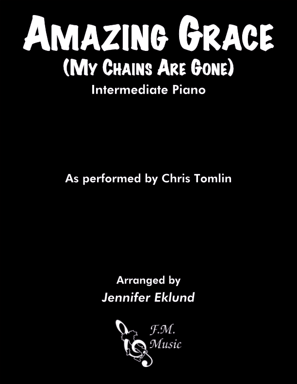 Amazing Grace (My Chains Are Gone) (Intermediate Piano)