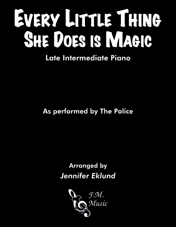 Every Little Thing She Does Is Magic (Late Intermediate Piano)