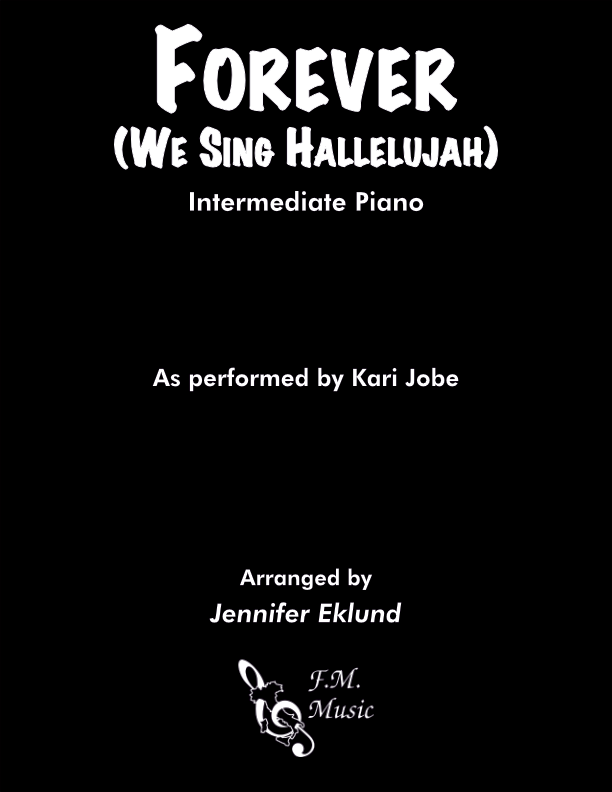 Forever (We Sing Hallelujah) (Intermediate Piano)