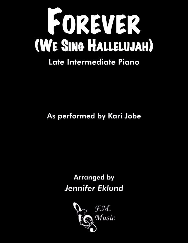 Forever (We Sing Hallelujah) (Late Intermediate Piano)
