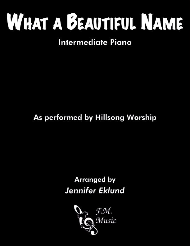 What a Beautiful Name (Intermediate Piano)