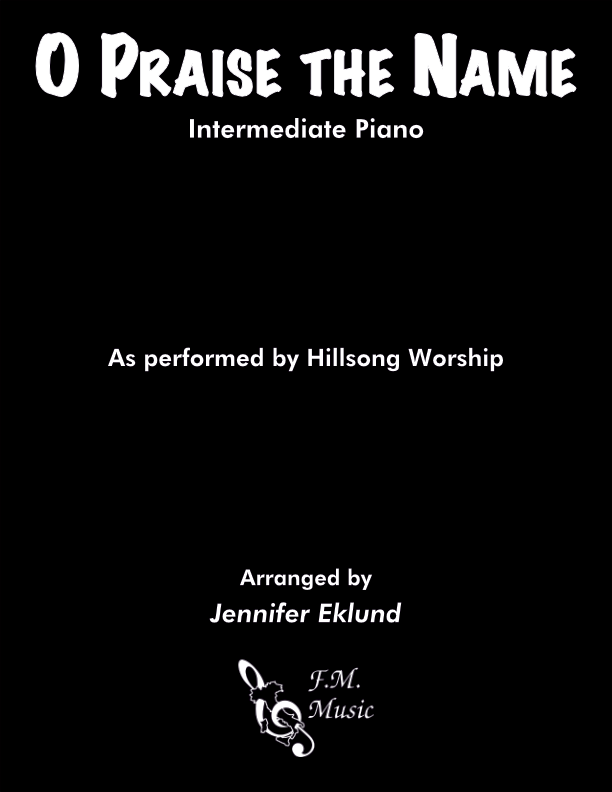 O Praise The Name (Anastasis) (Intermediate Piano)