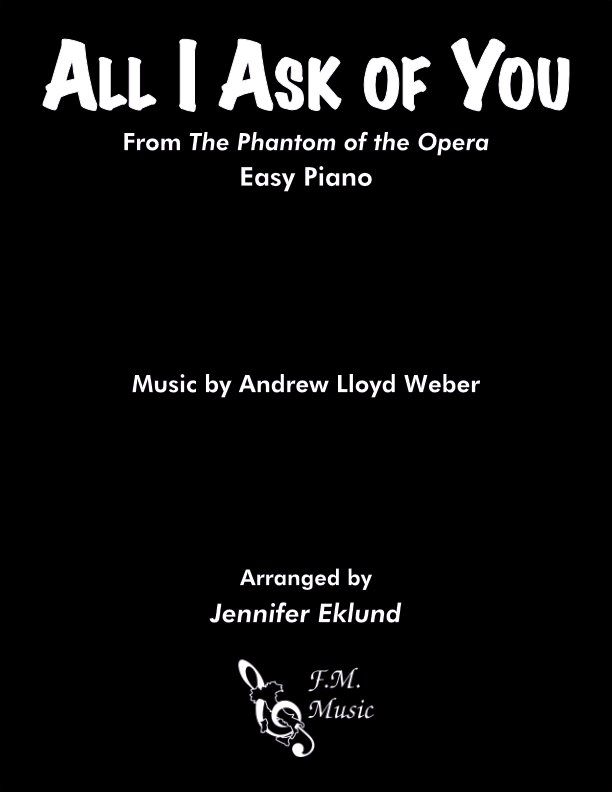 All I Ask of You (Easy Piano)