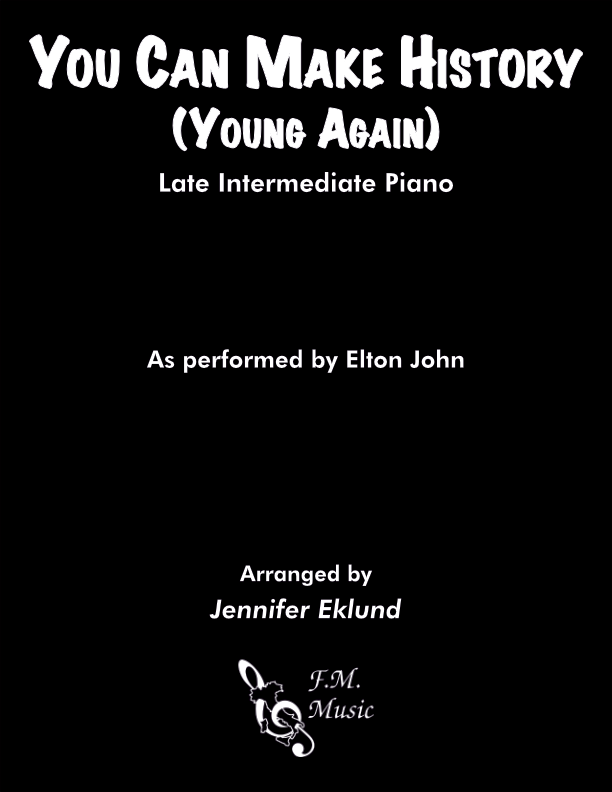 You Can Make History (Young Again) (Late Intermediate Piano)