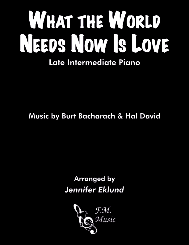 What the World Needs Now Is Love (Late Intermediate Piano)