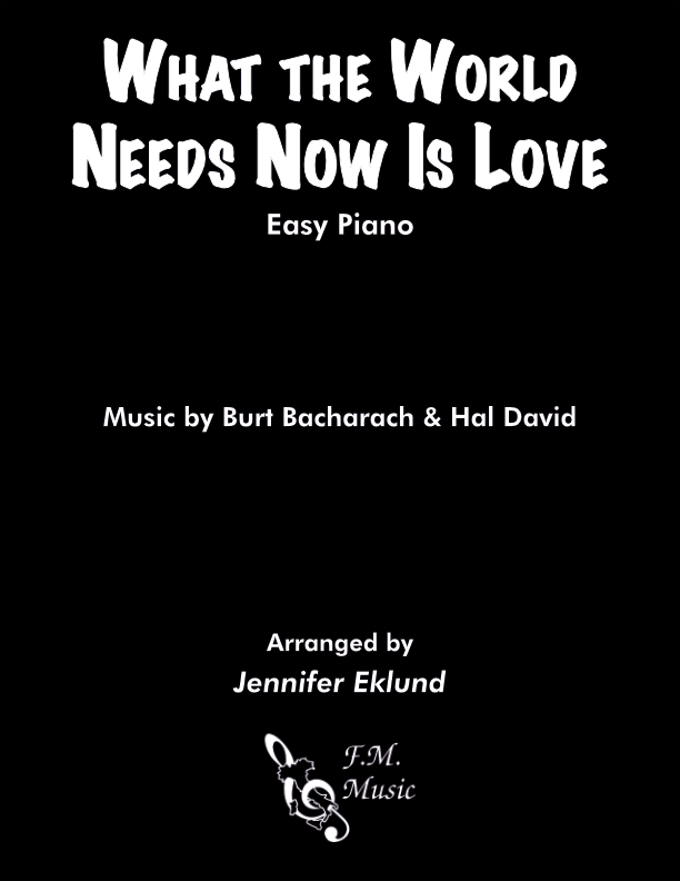 What the World Needs Now Is Love (Easy Piano)