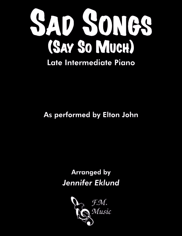 Sad Songs (Say So Much) (Late Intermediate Piano)