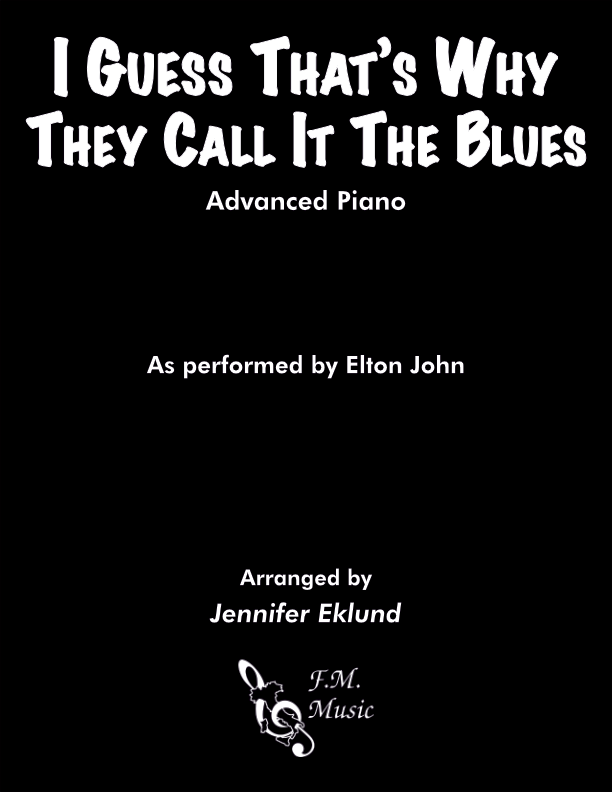 I Guess That's Why They Call It The Blues (Advanced Piano)