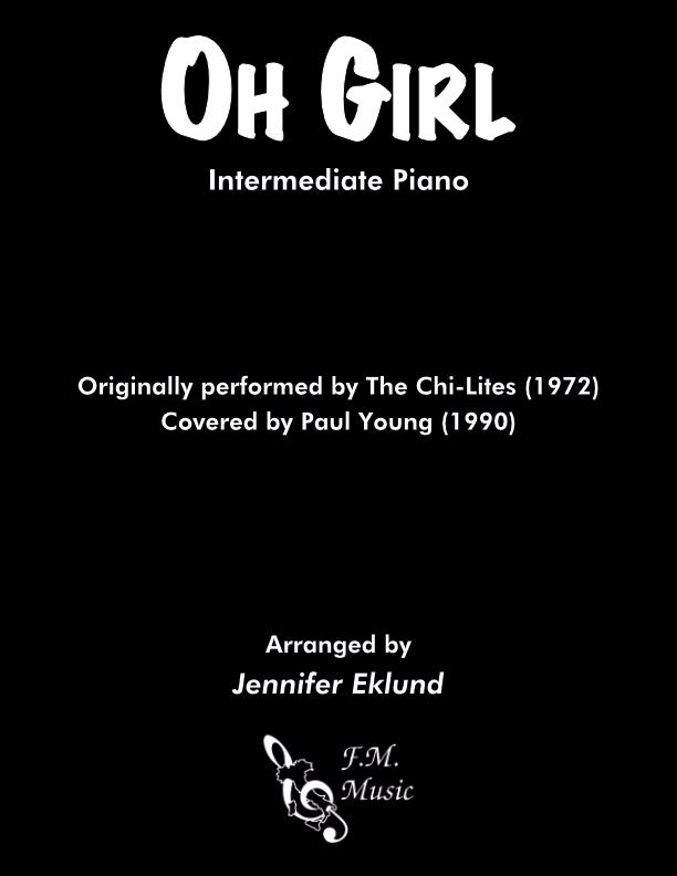 Oh Girl (Intermediate Piano)