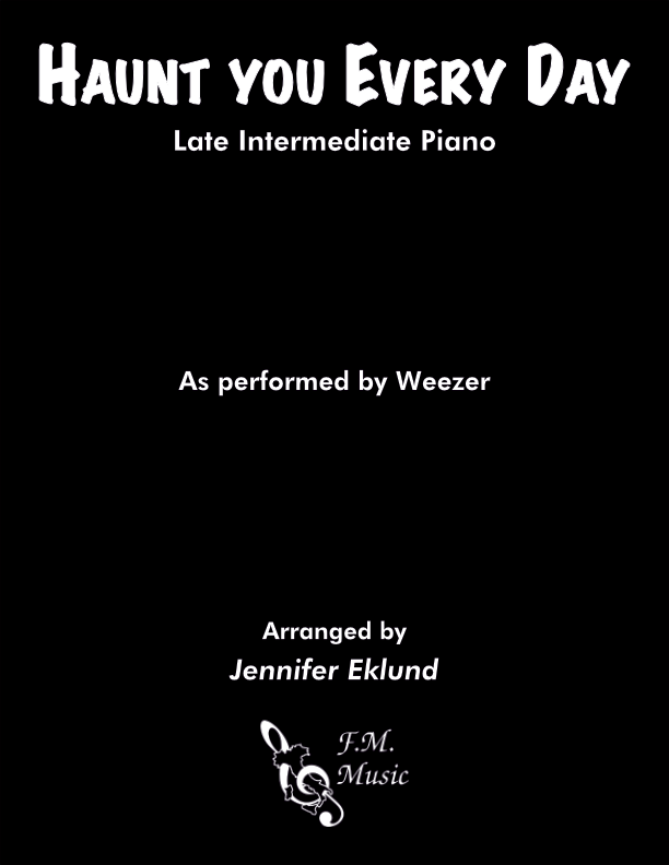 Haunt You Every Day (Late Intermediate Piano)