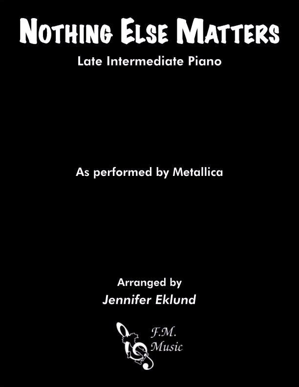 Nothing Else Matters (Late Intermediate Piano)