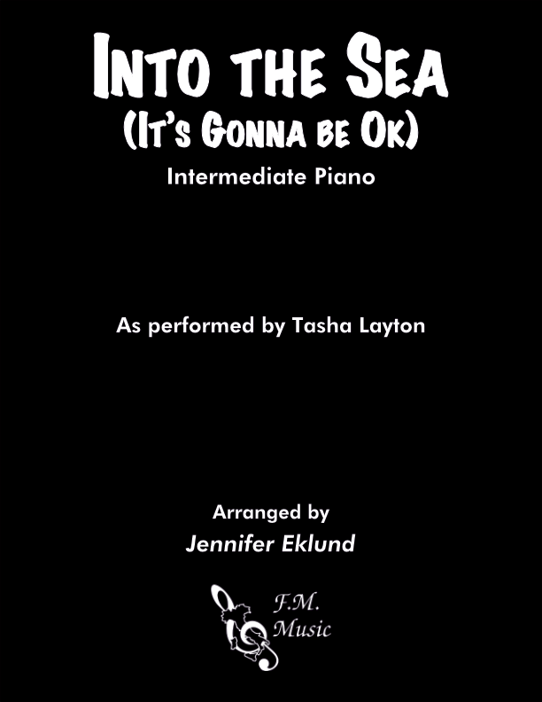 Into the Sea (It's Gonna Be Ok) (Intermediate Piano)