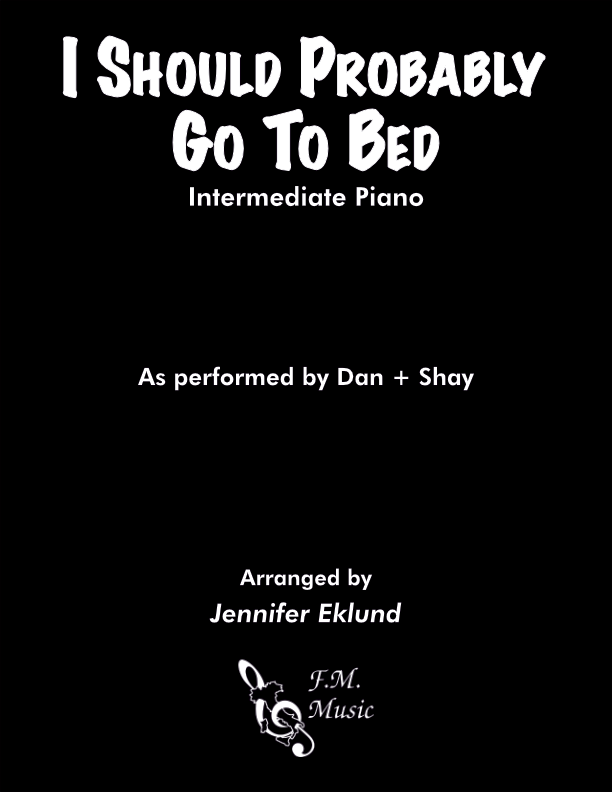 I Should Probably Go To Bed (Intermediate Piano)