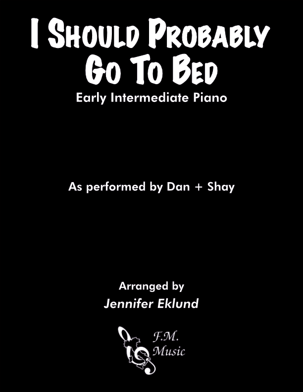 I Should Probably Go To Bed (Early Intermediate Piano)