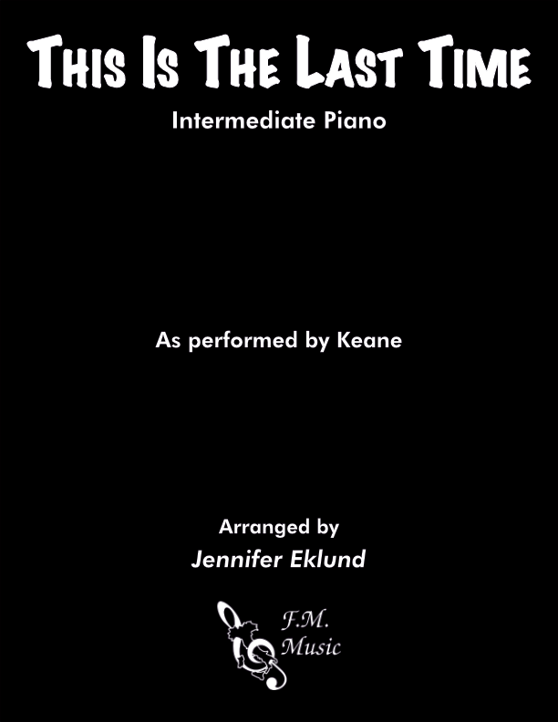 This Is The Last Time (Intermediate Piano)