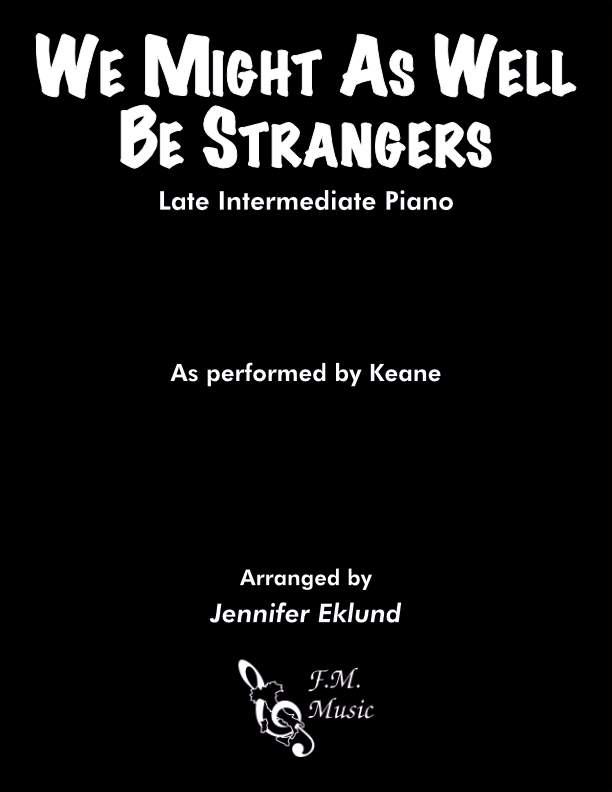 We Might As Well Be Strangers (Late Intermediate Piano)