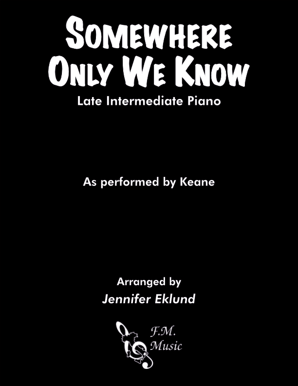 Somewhere Only We Know (Late Intermediate Piano)