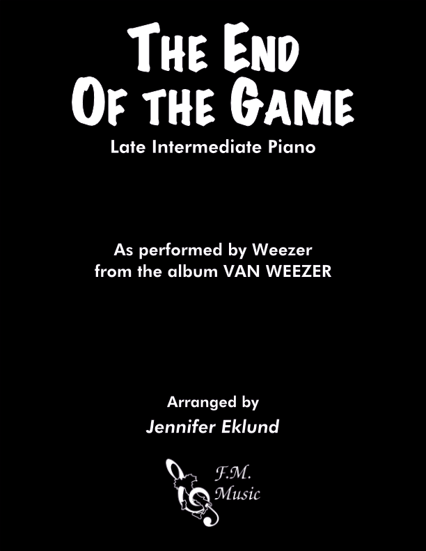 The End of the Game (Late Intermediate Piano)