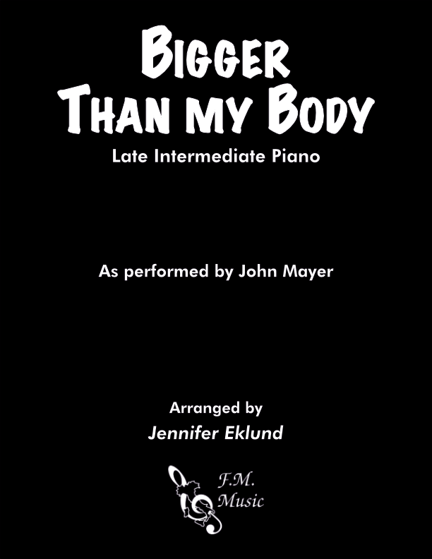 Bigger Than My Body (Late Intermediate Piano)