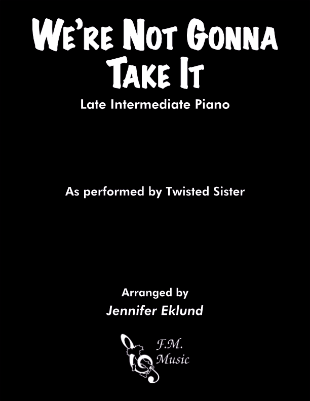 We're Not Gonna Take It (Late Intermediate Piano)