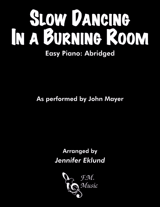 Slow Dancing in a Burning Room (Easy Piano)