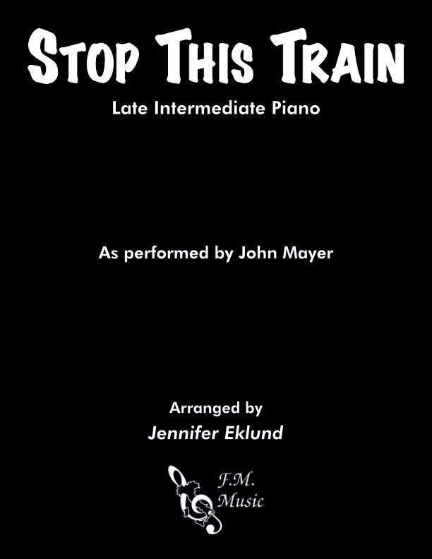 Stop This Train (Late Intermediate Piano)