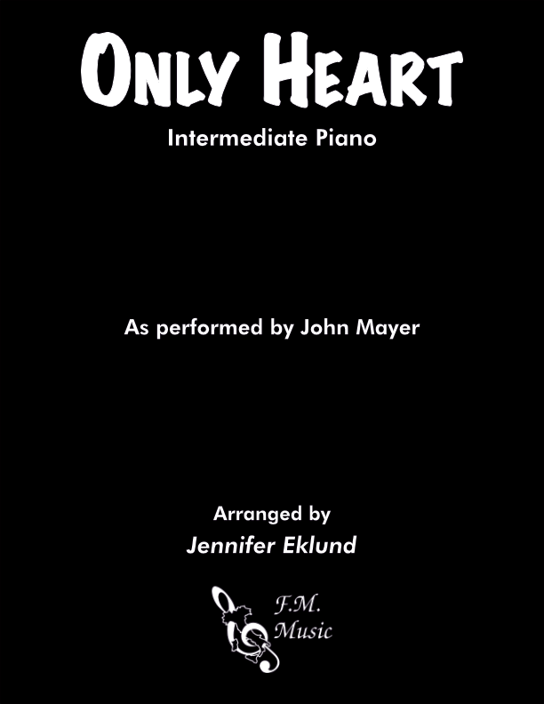 Only Heart (Intermediate Piano)