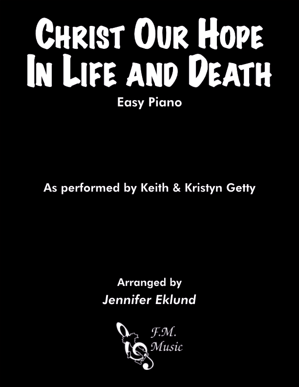 Christ Our Hope in Life and Death (Easy Piano)