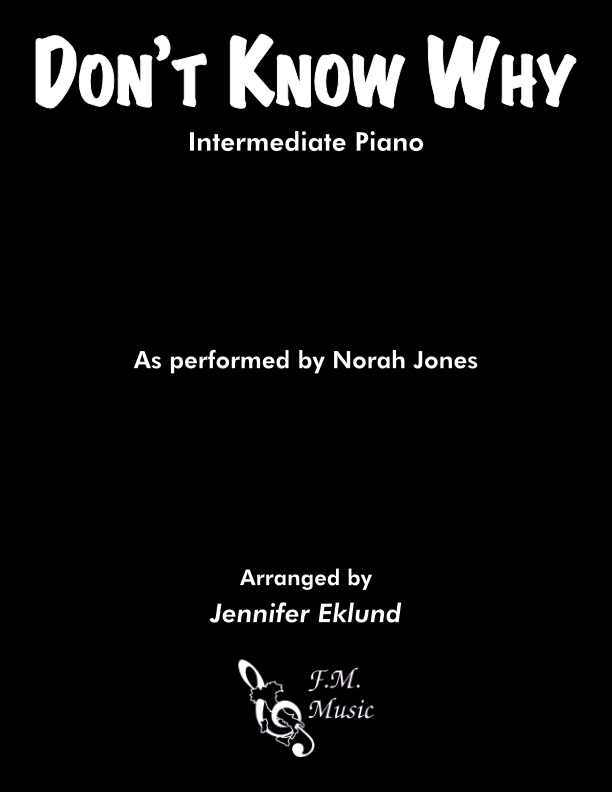 Don't Know Why (Intermediate Piano)