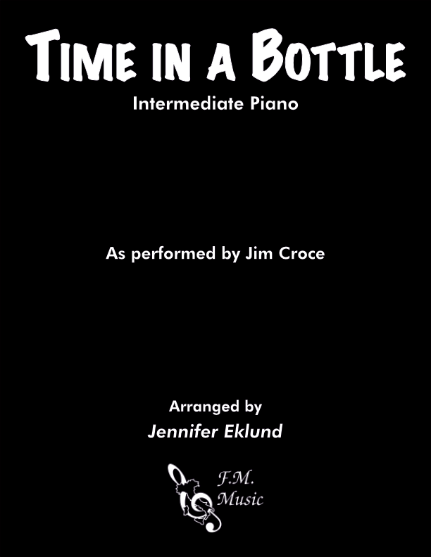 Time in a Bottle (Intermediate Piano)