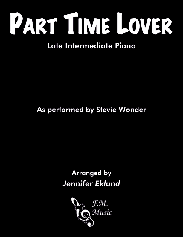 Part Time Lover (Late Intermediate Piano)