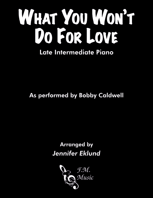 What You Won't Do For Love (Late Intermediate Piano)